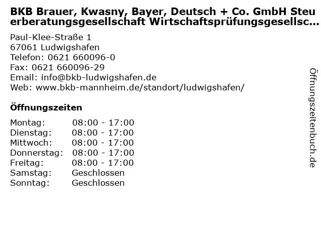 BKB Brauer, Kwasny, Bayer, Deutsch + Co. GmbH Steuerberatungsgesellschaft Wirtschaftsprüfungsgesellschaft in Ludwigshafen: Adresse und Öffnungszeiten
