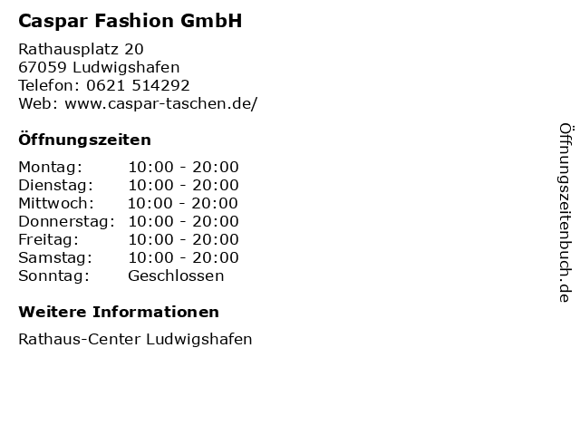Caspar Fashion GmbH in Ludwigshafen: Adresse und Öffnungszeiten
