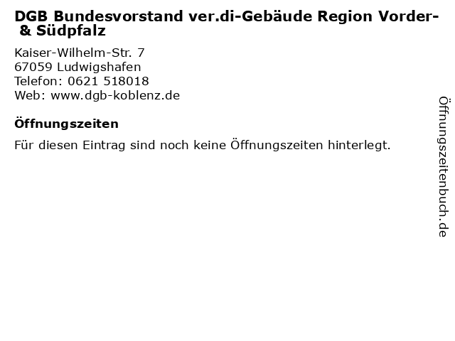 DGB Bundesvorstand ver.di-Gebäude Region Vorder- & Südpfalz in Ludwigshafen: Adresse und Öffnungszeiten