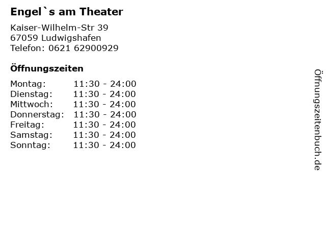 Engel`s am Theater in Ludwigshafen: Adresse und Öffnungszeiten