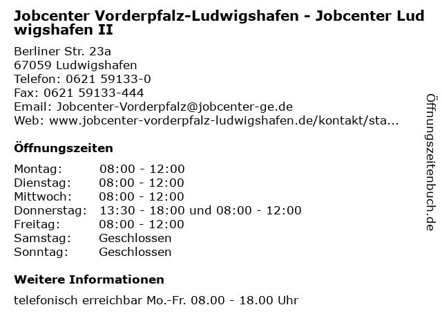 Jobcenter Vorderpfalz-Ludwigshafen - Jobcenter Ludwigshafen II in Ludwigshafen: Adresse und Öffnungszeiten