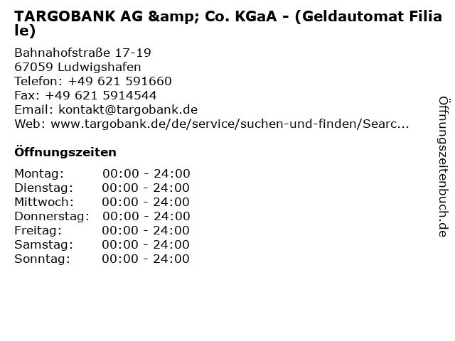 TARGOBANK AG & Co. KGaA - (Geldautomat Filiale) in Ludwigshafen: Adresse und Öffnungszeiten