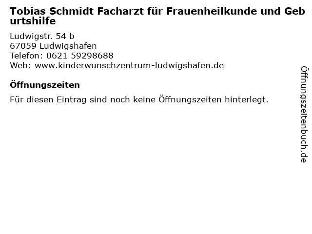 Tobias Schmidt Facharzt für Frauenheilkunde und Geburtshilfe in Ludwigshafen: Adresse und Öffnungszeiten