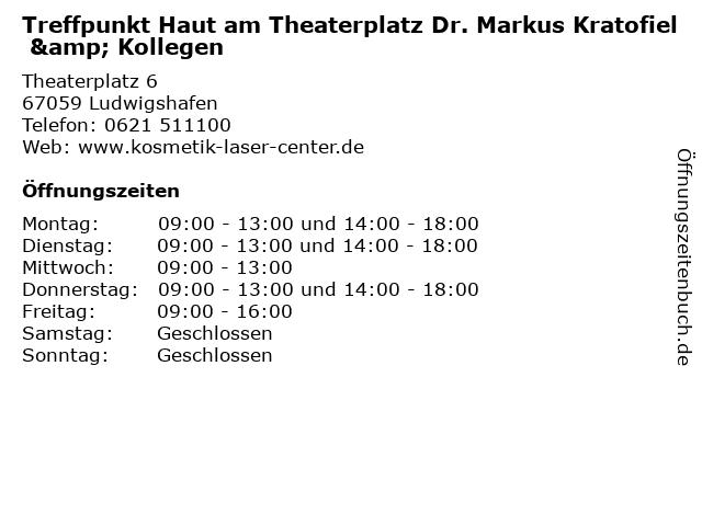Treffpunkt Haut am Theaterplatz Dr. Markus Kratofiel & Kollegen in Ludwigshafen: Adresse und Öffnungszeiten