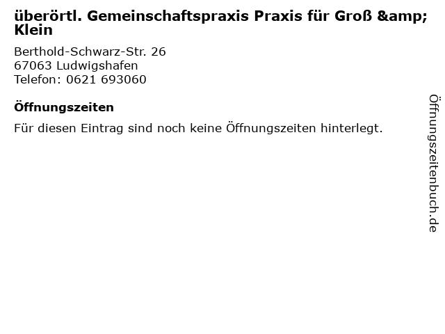 überörtl. Gemeinschaftspraxis Praxis für Groß & Klein in Ludwigshafen: Adresse und Öffnungszeiten
