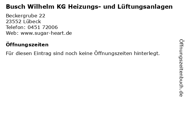 Busch Wilhelm KG Heizungs- und Lüftungsanlagen in Lübeck: Adresse und Öffnungszeiten
