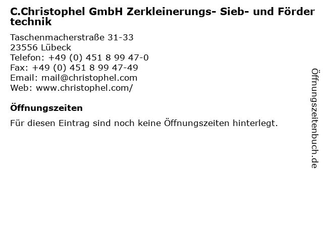 C.Christophel GmbH Zerkleinerungs- Sieb- und Fördertechnik in Lübeck: Adresse und Öffnungszeiten