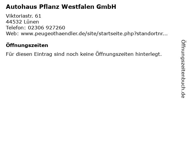 Autohaus Pflanz Westfalen GmbH in Lünen: Adresse und Öffnungszeiten