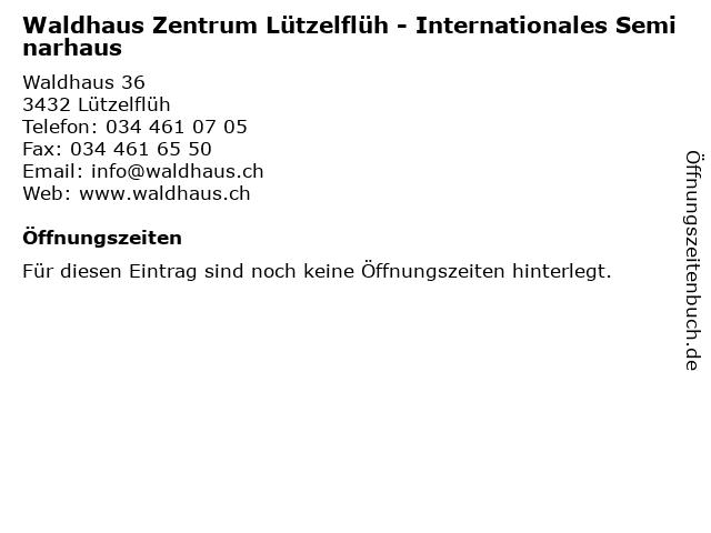 Waldhaus Zentrum Lützelflüh - Internationales Seminarhaus in Lützelflüh: Adresse und Öffnungszeiten