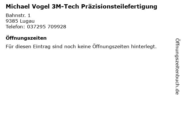 Michael Vogel 3M-Tech Präzisionsteilefertigung in Lugau: Adresse und Öffnungszeiten