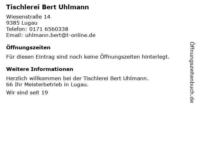 Tischlerei Bert Uhlmann in Lugau: Adresse und Öffnungszeiten