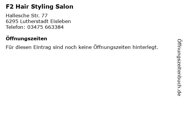 F2 Hair Styling Salon in Lutherstadt Eisleben: Adresse und Öffnungszeiten