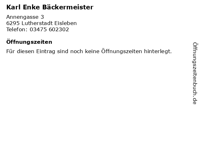 Karl Enke Bäckermeister in Lutherstadt Eisleben: Adresse und Öffnungszeiten