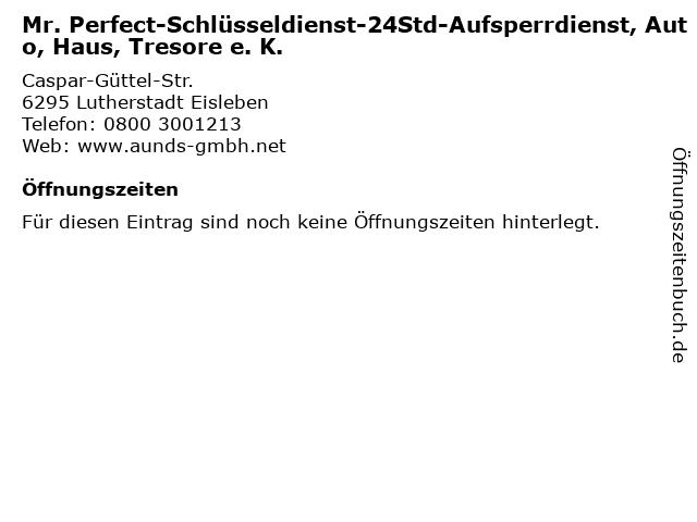 Mr. Perfect-Schlüsseldienst-24Std-Aufsperrdienst, Auto, Haus, Tresore e. K. in Lutherstadt Eisleben: Adresse und Öffnungszeiten
