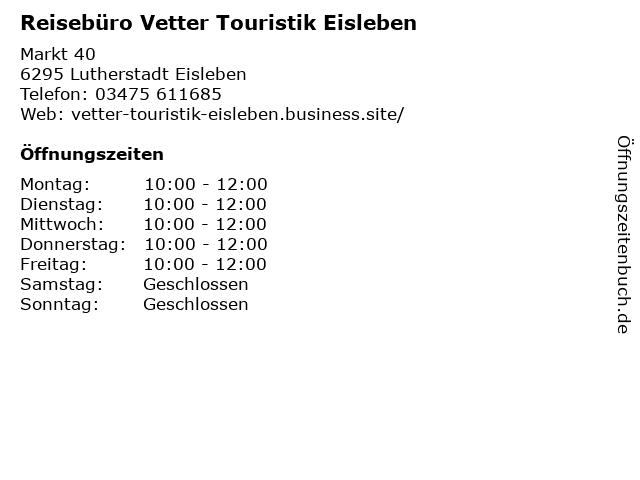 Reisebüro Vetter Touristik Eisleben in Lutherstadt Eisleben: Adresse und Öffnungszeiten