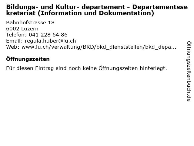 Bildungs- und Kultur- departement - Departementssekretariat (Information und Dokumentation) in Luzern: Adresse und Öffnungszeiten
