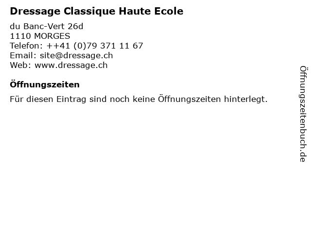 Dressage Classique Haute Ecole in MORGES: Adresse und Öffnungszeiten