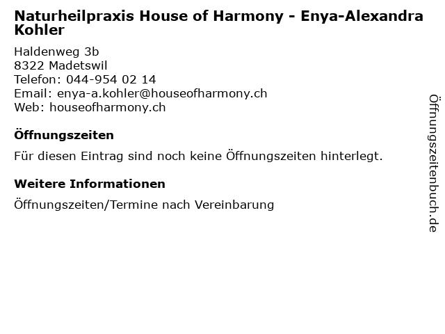 Naturheilpraxis House of Harmony - Enya-Alexandra Kohler in Madetswil: Adresse und Öffnungszeiten