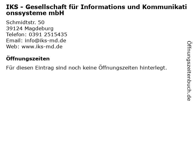 IKS - Gesellschaft für Informations und Kommunikationssysteme mbH in Magdeburg: Adresse und Öffnungszeiten