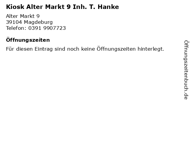 Kiosk Alter Markt 9 Inh. T. Hanke in Magdeburg: Adresse und Öffnungszeiten