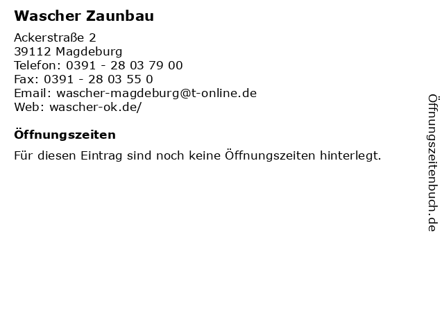 Wascher Zaunbau in Magdeburg: Adresse und Öffnungszeiten