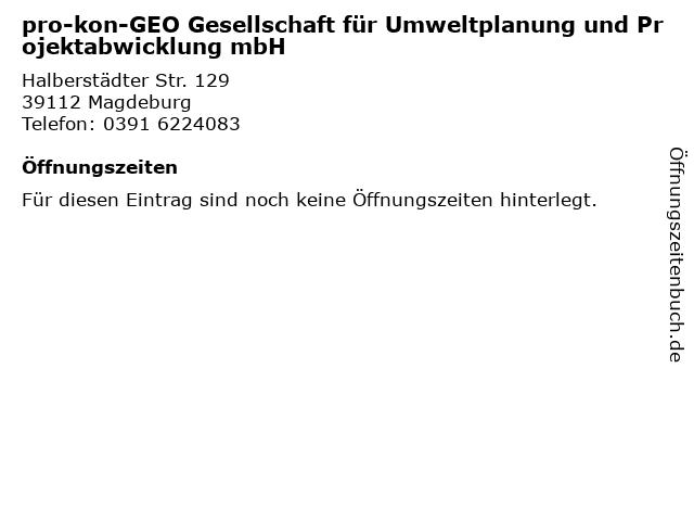pro-kon-GEO Gesellschaft für Umweltplanung und Projektabwicklung mbH in Magdeburg: Adresse und Öffnungszeiten