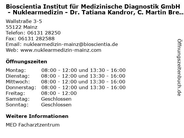 Bioscientia Institut für Medizinische Diagnostik GmbH - Nuklearmedizin - Dr. Tatiana Kandror, C. Martin Breitling & Dr. Lali Varazashvili in Mainz: Adresse und Öffnungszeiten