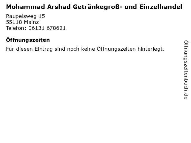 Mohammad Arshad Getränkegroß- und Einzelhandel in Mainz: Adresse und Öffnungszeiten