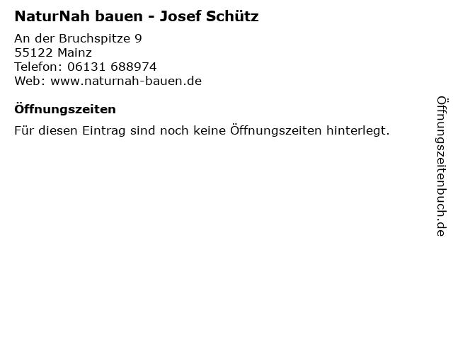 NaturNah bauen - Josef Schütz in Mainz: Adresse und Öffnungszeiten