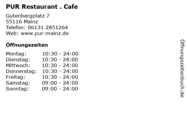 PUR Restaurant . Cafe in Mainz: Adresse und Öffnungszeiten