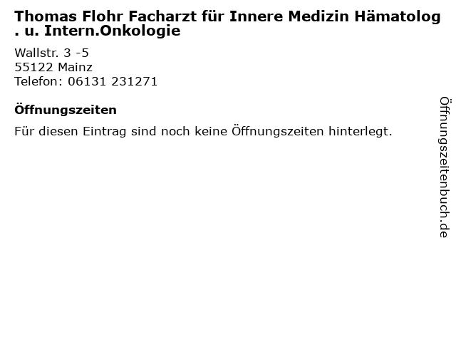 Thomas Flohr Facharzt für Innere Medizin Hämatolog. u. Intern.Onkologie in Mainz: Adresse und Öffnungszeiten