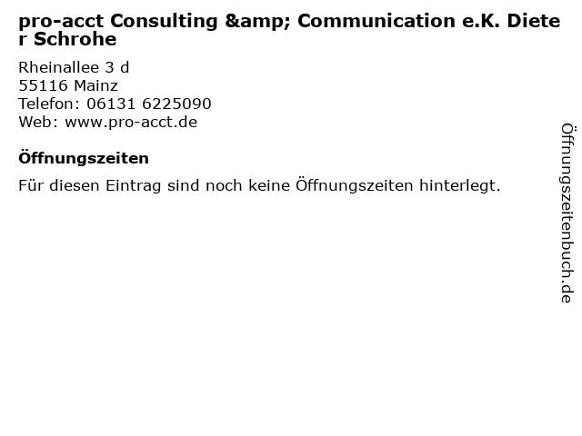 pro-acct Consulting & Communication e.K. Dieter Schrohe in Mainz: Adresse und Öffnungszeiten
