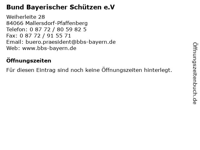 Bund Bayerischer Schützen e.V in Mallersdorf-Pfaffenberg: Adresse und Öffnungszeiten