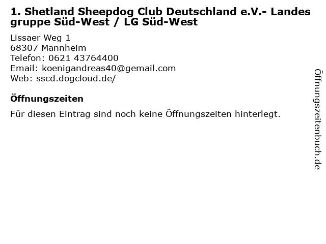1. Shetland Sheepdog Club Deutschland e.V.- Landesgruppe Süd-West / LG Süd-West in Mannheim: Adresse und Öffnungszeiten