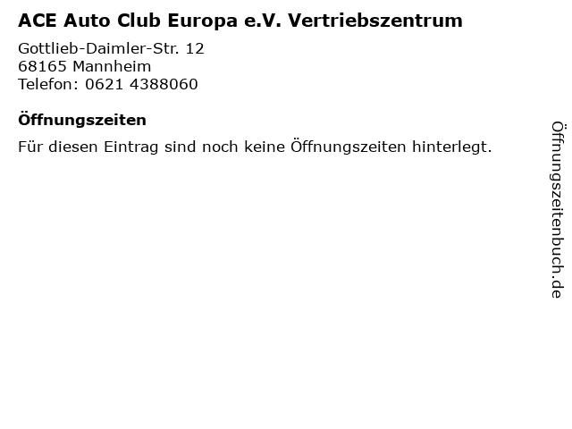 ACE Auto Club Europa e.V. Vertriebszentrum in Mannheim: Adresse und Öffnungszeiten