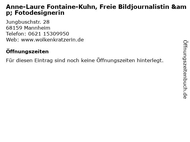 Anne-Laure Fontaine-Kuhn, Freie Bildjournalistin & Fotodesignerin in Mannheim: Adresse und Öffnungszeiten