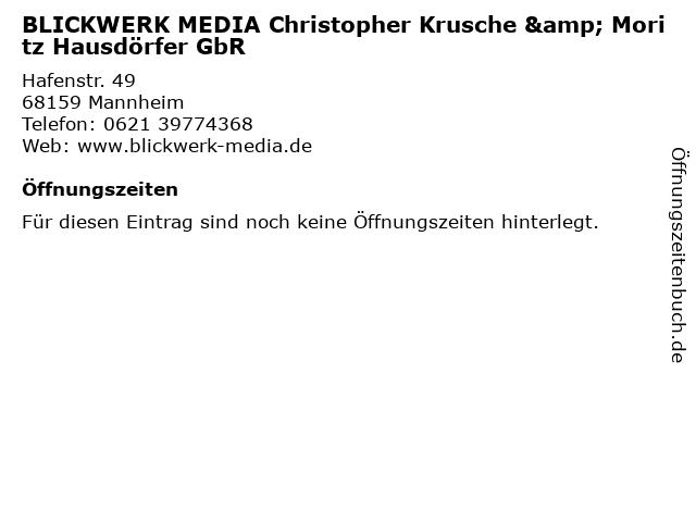 BLICKWERK MEDIA Christopher Krusche & Moritz Hausdörfer GbR in Mannheim: Adresse und Öffnungszeiten