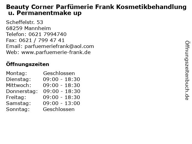 Beauty Corner Parfümerie Frank Kosmetikbehandlung u. Permanentmake up in Mannheim: Adresse und Öffnungszeiten