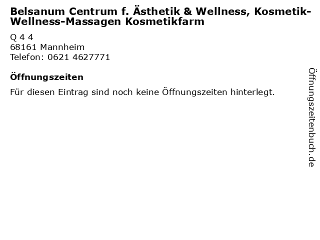 Belsanum Centrum f. Ästhetik & Wellness, Kosmetik-Wellness-Massagen Kosmetikfarm in Mannheim: Adresse und Öffnungszeiten