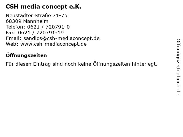 CSH media concept e.K. in Mannheim: Adresse und Öffnungszeiten