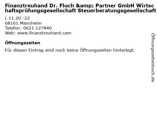 Finanztreuhand Dr. Fluch & Partner GmbH Wirtschaftsprüfungsgesellschaft Steuerberatungsgesellschaft in Mannheim: Adresse und Öffnungszeiten