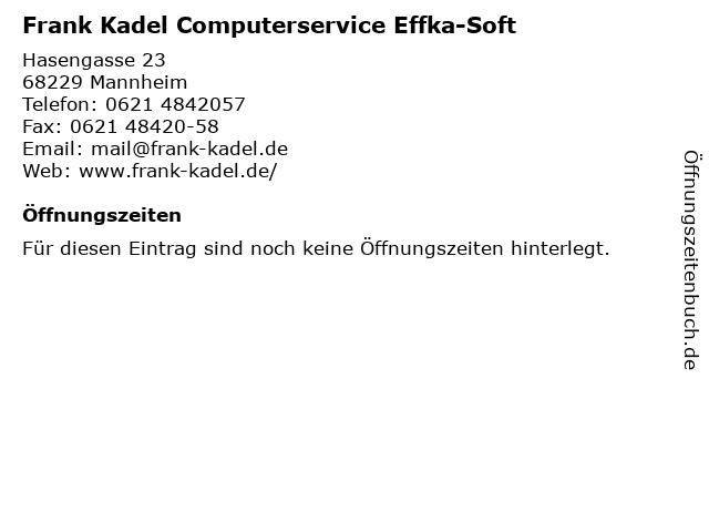 Frank Kadel Computerservice Effka-Soft in Mannheim: Adresse und Öffnungszeiten