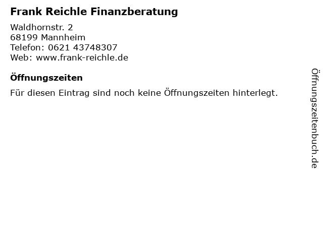 Frank Reichle Finanzberatung in Mannheim: Adresse und Öffnungszeiten