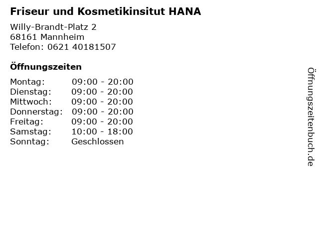 Friseur und Kosmetikinsitut HANA in Mannheim: Adresse und Öffnungszeiten