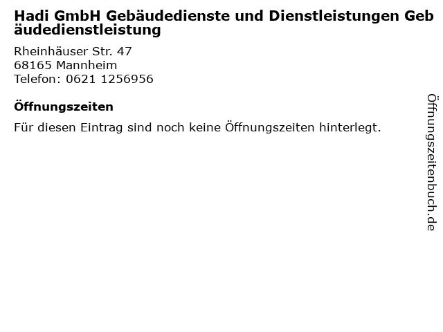 Hadi GmbH Gebäudedienste und Dienstleistungen Gebäudedienstleistung in Mannheim: Adresse und Öffnungszeiten