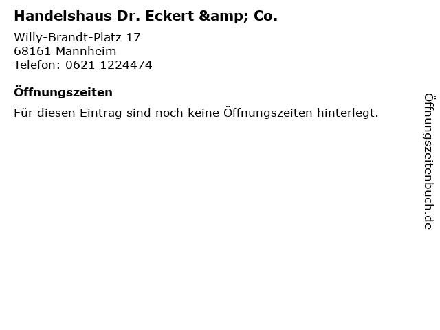 Handelshaus Dr. Eckert & Co. in Mannheim: Adresse und Öffnungszeiten