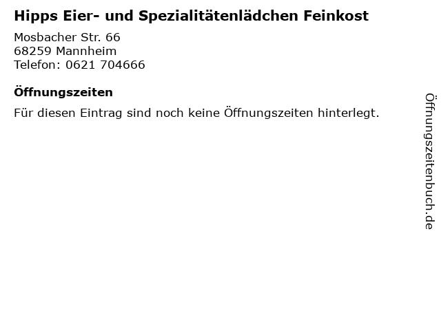 Hipps Eier- und Spezialitätenlädchen Feinkost in Mannheim: Adresse und Öffnungszeiten