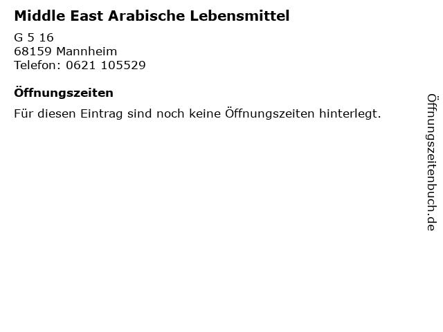 Middle East Arabische Lebensmittel in Mannheim: Adresse und Öffnungszeiten