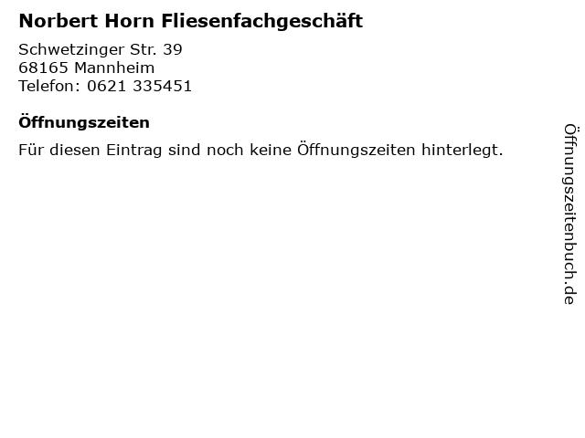 Norbert Horn Fliesenfachgeschäft in Mannheim: Adresse und Öffnungszeiten