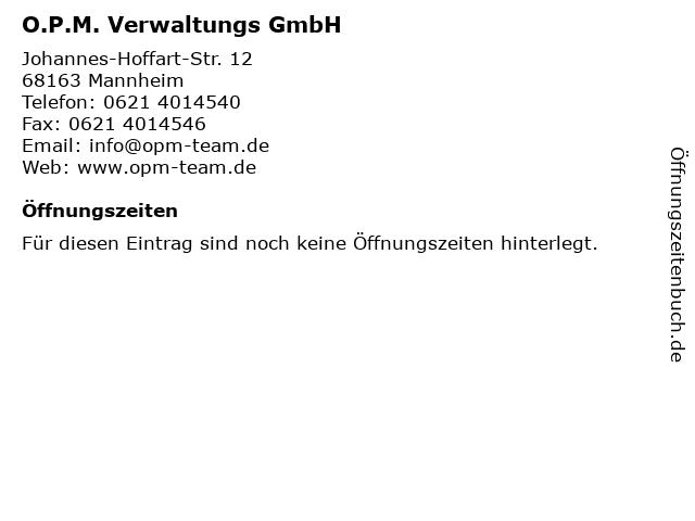 O.P.M. Verwaltungs GmbH in Mannheim: Adresse und Öffnungszeiten